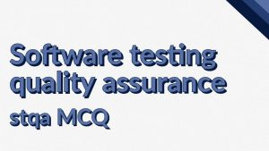 software testing quality assurance mcq, stqa mcq, software testing mcqs with answers, stqa mcq questions pdf, software testing mcq, software testing mcq questions and answers pdf download, software testing mcq chapter wise, software testing mcq questions and answers