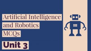 artificial intelligence and robotics mcqs, artificial intelligence and robotics mcq sppu, artificial intelligence and robotics mcq questions, artificial intelligence and robotics multiple choice questions, artificial intelligence and robotics mcq questions and answers, artificial intelligence and robotics quiz, AIR mcq questions, AIR mcq pdf, air mcq sppu, artificial intelligence and robotics mcq sppu, artificial intelligence and robotics mcq pdf, artificial intelligence mcq questions and answers