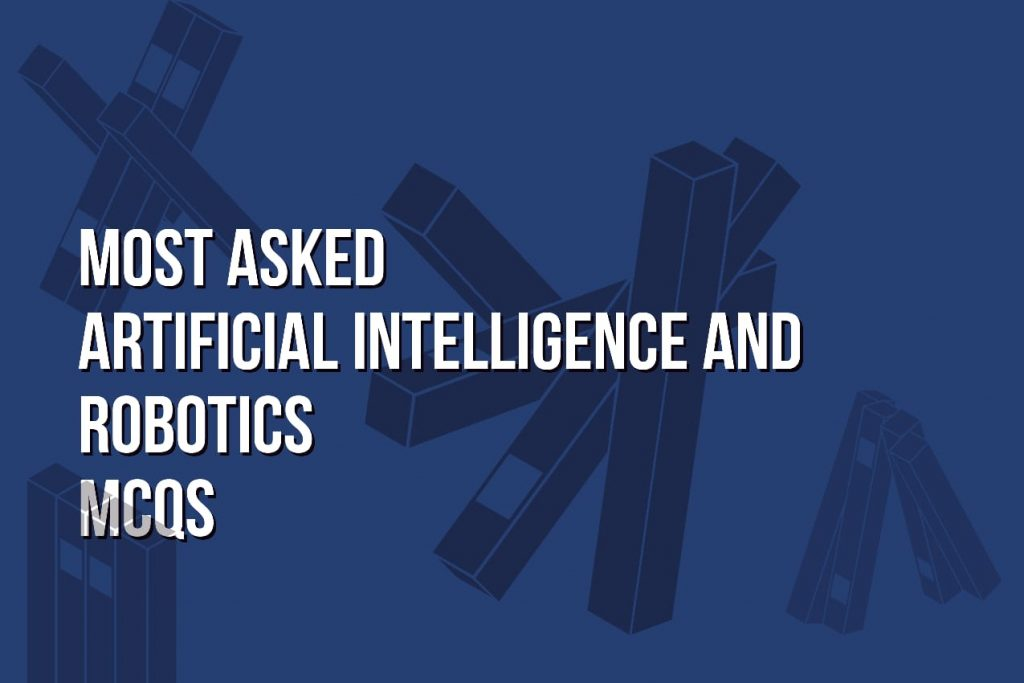 air mcq sppu, ai mcq questions and answers pdf, mcqs on robotics and automation, natural language processing mcq, mcq on artificial intelligence, mcqs for artificial intelligence,