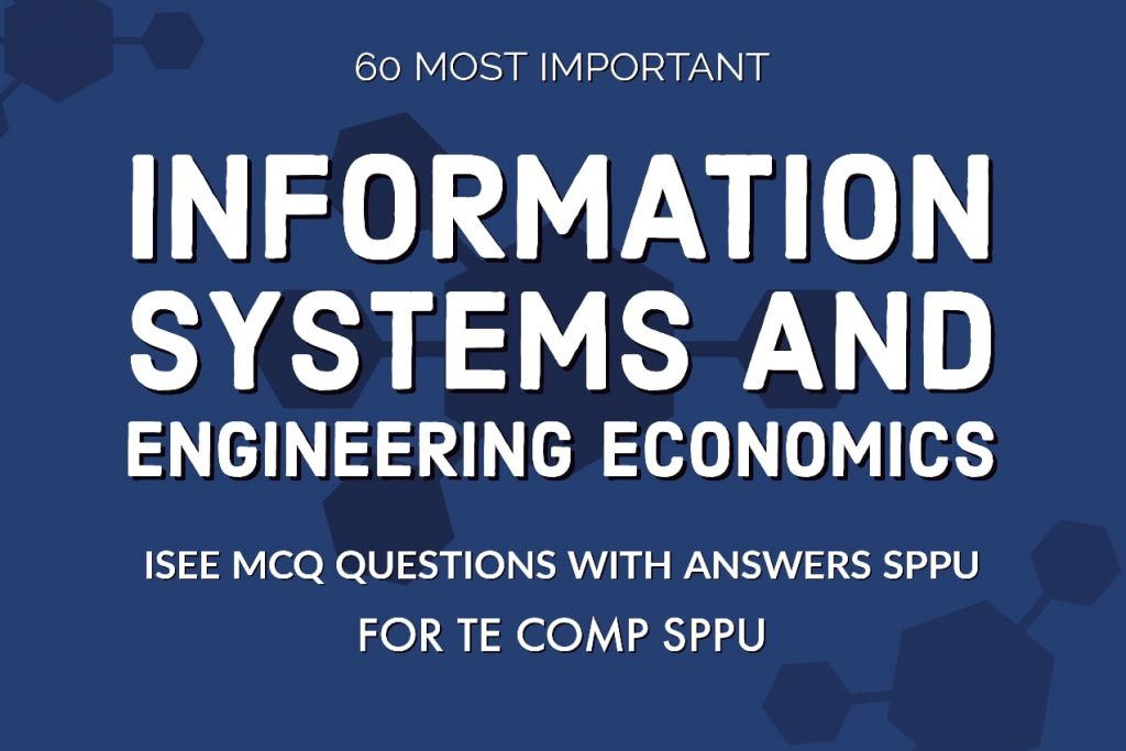 isee mcq questions and answers, isee mcq pdf, isee sppu mcq, information systems and engineering economics mcq, information systems and engineering economics mcq sppu, information systems and engineering economics mcq pdf, information systems and engineering economics sppu mcqs