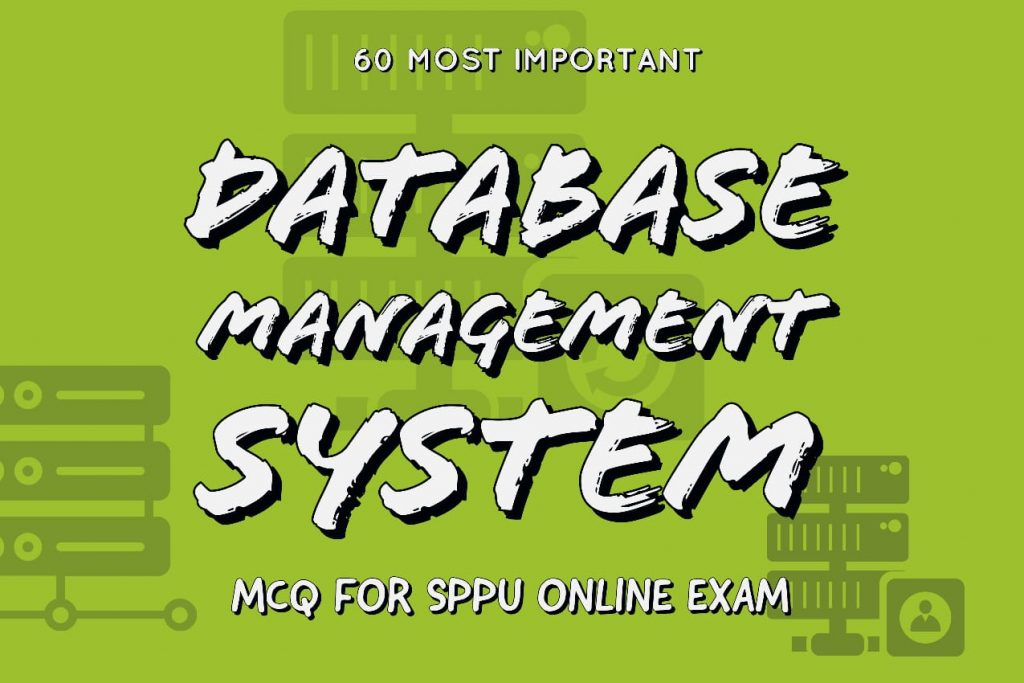 database management system mcq, dbms mcq sppu, dbms mcq questions, dbms mcq with answers pdf, database management system mcq questions with answers pdf, database management system mcq questions with answers