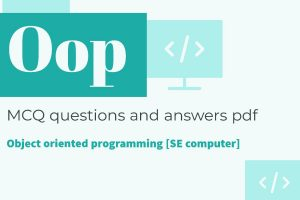 oops mcq, oop mcq with answers, oop mcq with answers pdf, oops mcq pdf download, oop mcqs sppu, oop mcqs pdf download, oop sppu mcq, object oriented programming mcq with answers pdf, OOPS mcq sppu