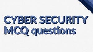 cyber security mcq questions and answers pdf download, information and cyber security mcq, information and cyber security mcq questions, information and cyber security mcq questions and answers, information and cyber security multiple choice questions