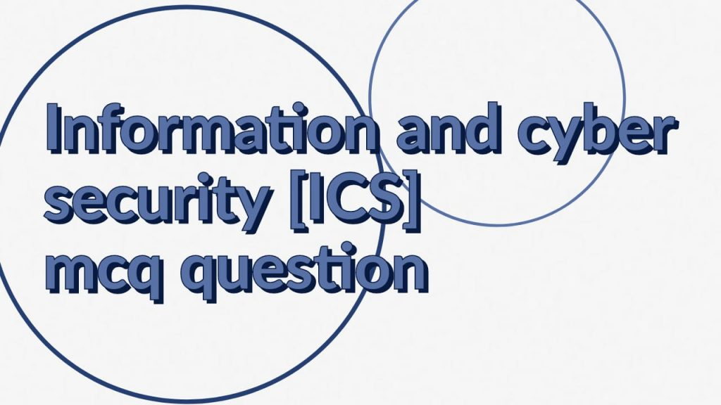 cyber security mcq questions and answers, cyber security mcq questions and answers pdf download, information and cyber security mcq questions and answers, information security mcqs, information security mcqs and answers, information security mcqs with answers pdf