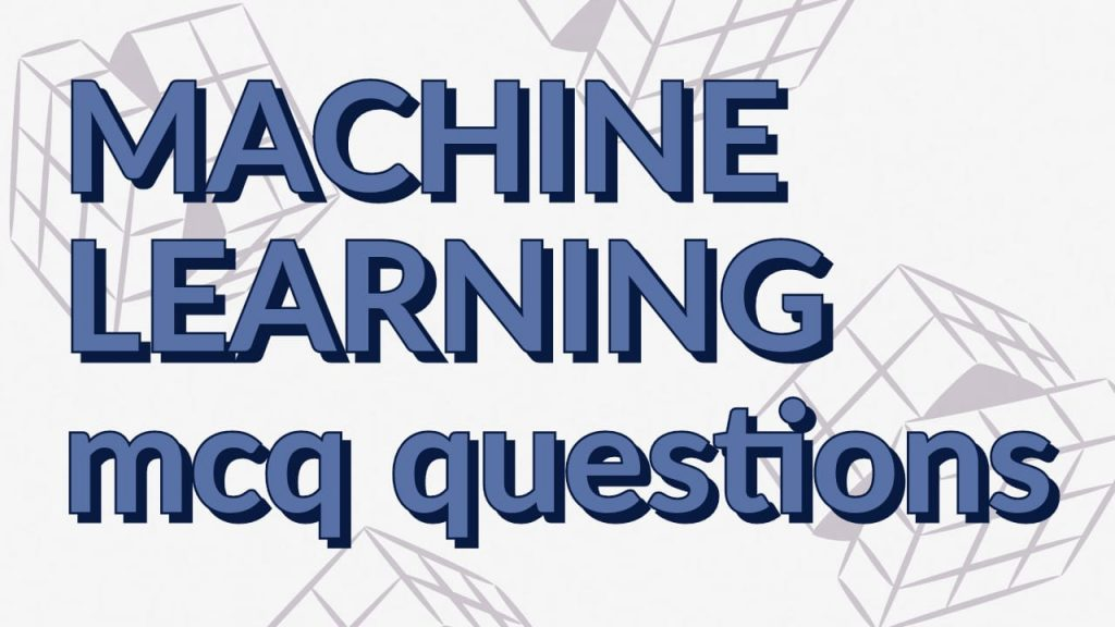 ai ml mcq questions, machine learning mcq, machine learning mcq questions and answers, machine learning mcq sppu, machine learning mcq with answers, ml mcq, ml mcq questions, ml mcq sppu