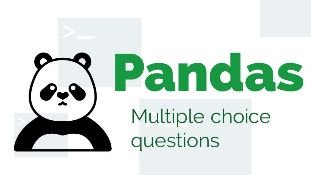 mcq questions on pandas, multiple choice questions on pandas, mcq questions on python pandas class 12, pandas exercises mcqs, pandas dataframe mcq, python pandas mcq, pandas mcq questions, python pandas mcq, python pandas mcq questions and answers, python pandas multiple choice questions, python pandas series mcq,